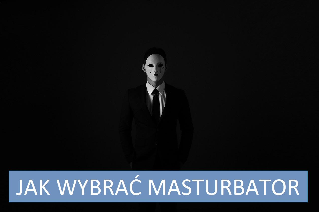 Jak wybrać masturbator
